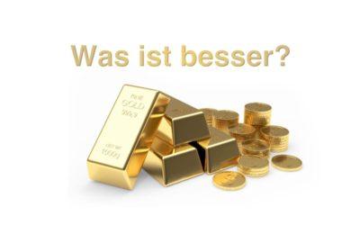 Goldbarren oder Münzen kaufen?
