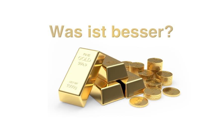 Goldbarren oder Münzen