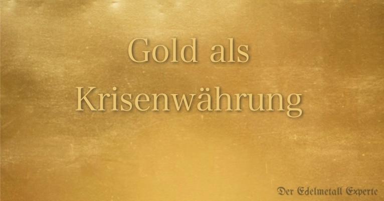 Gold als Krisenwährung