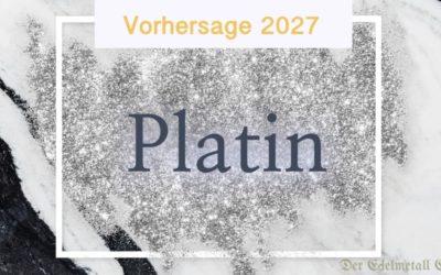 Wo wird Platin 2027 stehen?