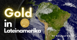 Gold in Lateinamerika