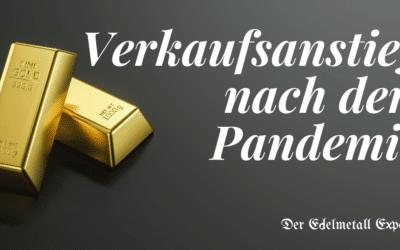 Edelmetalle: Verkaufsanstieg nach der Pandemie.