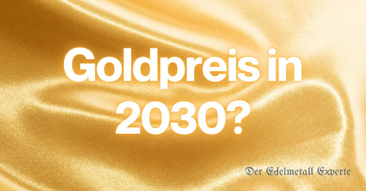 Goldpreis 2030