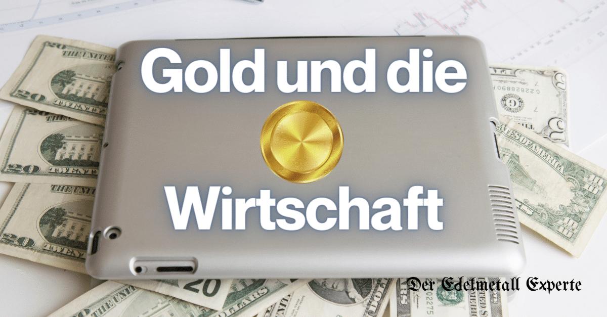 Gold und die Wirtschaft