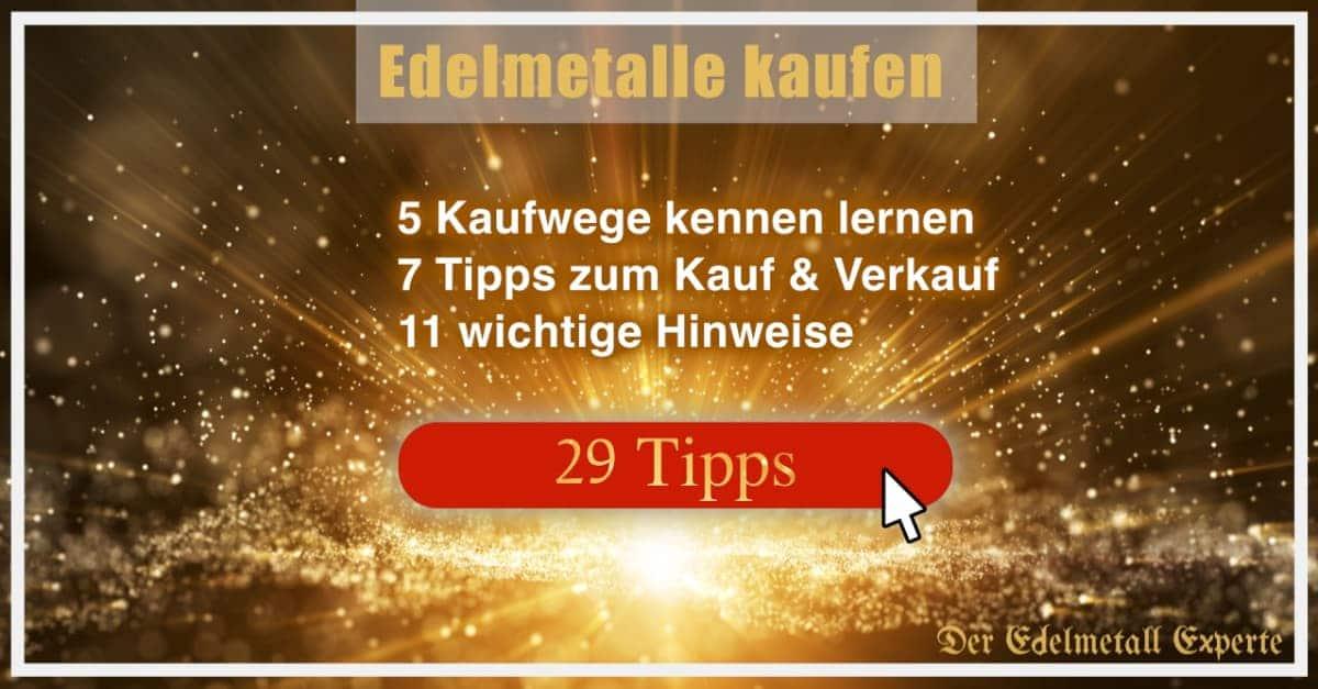 Edelmetalle kaufen 29 Tipps