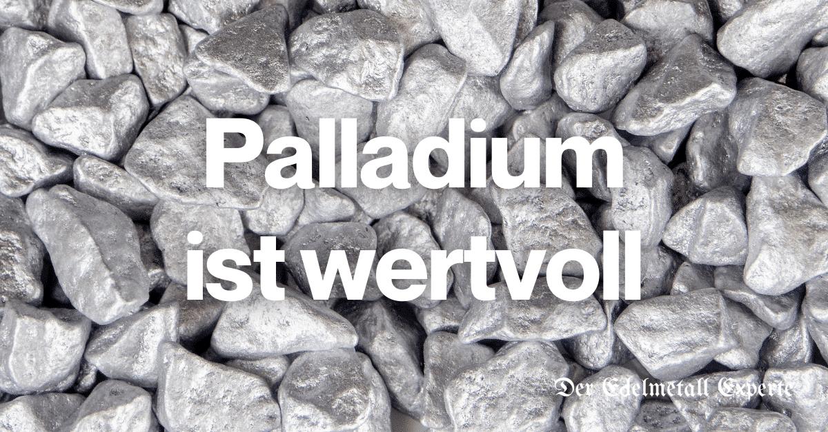 Paladium ist wertvoll