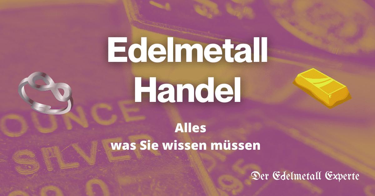 Edelmetall Handel