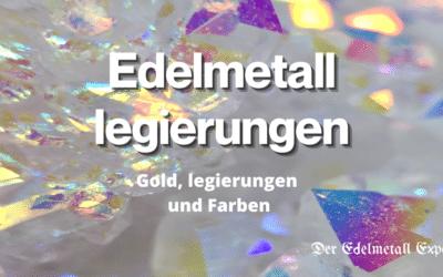 Edelmetall Legierungen und Farben