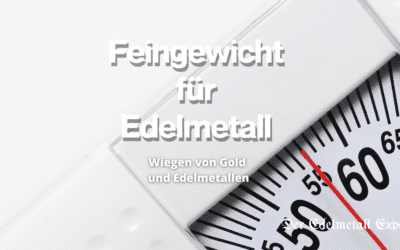 Feingewicht für Edelmetall – 7 interessante Fakten
