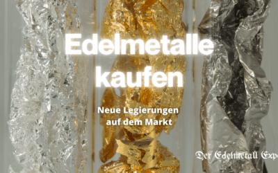 Edelmetalle kaufen – neue Legierungen auf dem Markt